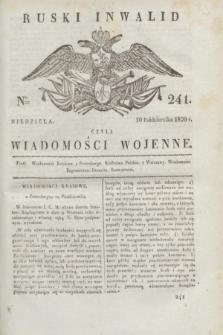 Ruski Inwalid : czyli wiadomości wojenne. 1820, № 241 (10 października)
