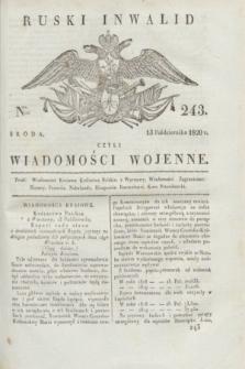 Ruski Inwalid : czyli wiadomości wojenne. 1820, № 243 (13 października)