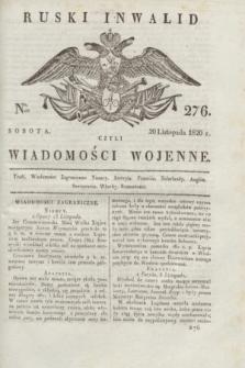 Ruski Inwalid : czyli wiadomości wojenne. 1820, № 276 (20 listopada)