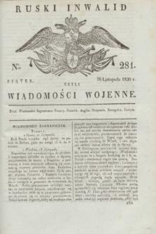 Ruski Inwalid : czyli wiadomości wojenne. 1820, № 281 (26 listopada)