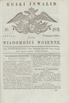Ruski Inwalid : czyli wiadomości wojenne. 1820, № 282 (27 listopada)