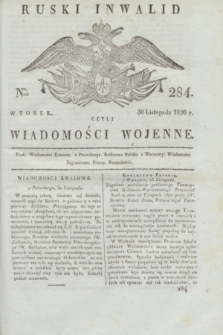 Ruski Inwalid : czyli wiadomości wojenne. 1820, № 284 (30 listopada)
