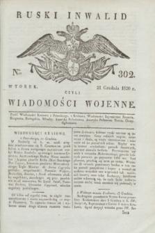 Ruski Inwalid : czyli wiadomości wojenne. 1820, № 302 (21 grudnia)