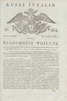 Ruski Inwalid : czyli wiadomości wojenne. 1820, № 304 (23 grudnia)