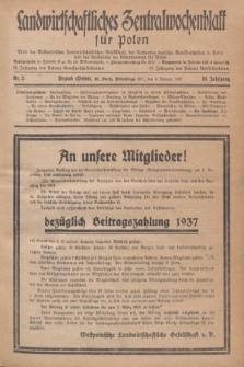 Landwirtschaftliches Zentralwochenblatt für Polen : Blatt der Westpolnischen Landwirtschaftlichen Gesellschaft, des Verbandes deutscher Genossenschaften in Polen und des Verbandes der Güterbeamten für Polen. Jg.18, Nr. 2 (6 Januar 1937) + dod.