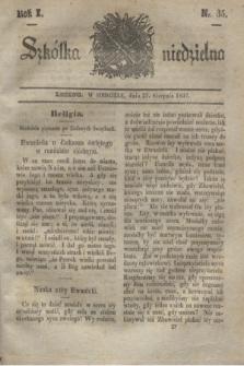 Szkółka niedzielna. R.1, nr 35 (27 sierpnia 1837)