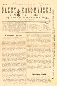 """Gazeta Kołomyjska """"O własnych siłach"""" : tygodnik społeczno ekonomiczny. 1891, nr46"""