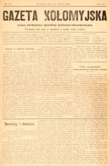 Gazeta Kołomyjska : pismo poświęcone sprawom spoleczno-ekonomicznym. 1892, nr22