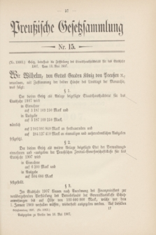Preußische Gesetzsammlung. 1907, Nr. 15 (16 Mai) + dod.