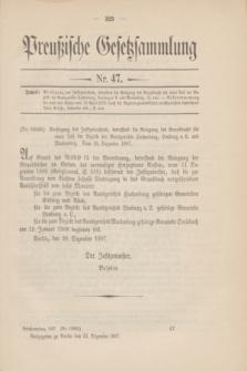 Preußische Gesetzsammlung. 1907, Nr. 47 (31 Dezember)