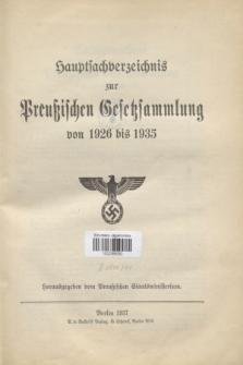 Hauptsachverzeichnis zur Preussischen Gesetzsammlung Jahrgang von 1926 bis 1935