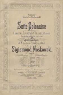 Suite Polonaise : Chansons, Romances et Danses nationales d'apres des mélodies originales : pour piano à 4 mains et à 2 mains : oeuvre 28. 7, Polonaise