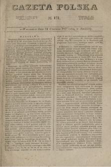 Gazeta Polska. 1827, N. 171 (24 czerwca)