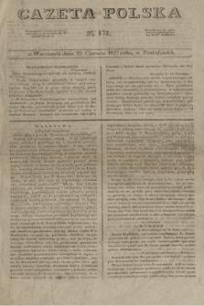 Gazeta Polska. 1827, N. 172 (25 czerwca)