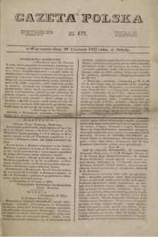 Gazeta Polska. 1827, N. 177 (30 czerwca)