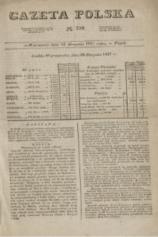 Gazeta Polska. 1827, N. 239 (31 sierpnia)