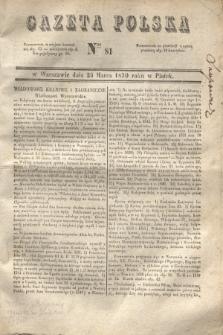 Gazeta Polska. 1830, Nro 81 (26 marca)
