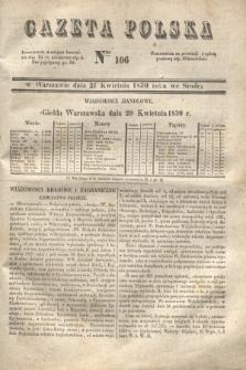 Gazeta Polska. 1830, Nro 106 (21 kwietnia)