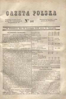 Gazeta Polska. 1830, Nro 107 (22 kwietnia)