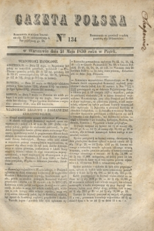 Gazeta Polska. 1830, Nro 134 (21 maja) + dod.