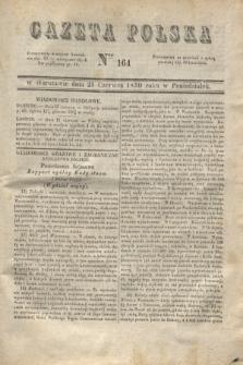Gazeta Polska. 1830, Nro 164 (21 czerwca)