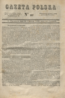 Gazeta Polska. 1830, Nro 167 (24 czerwca) + dod.