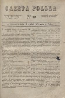 Gazeta Polska. 1830, Nro 327 (10 grudnia)