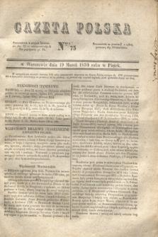 Gazeta Polska. 1830, Nro 75 (19 marca)