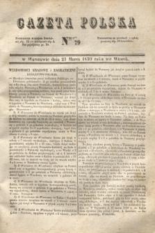 Gazeta Polska. 1830, Nro 79 (23 marca)