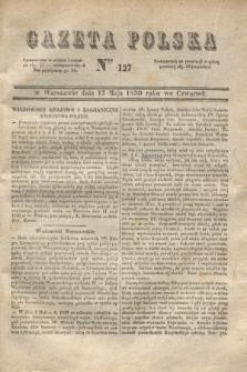 Gazeta Polska. 1830, Nro 127 (13 maja)