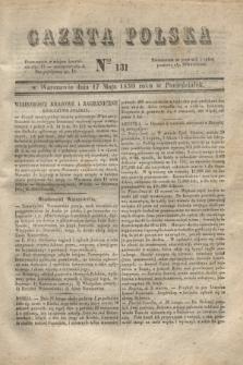 Gazeta Polska. 1830, Nro 131 (17 maja)