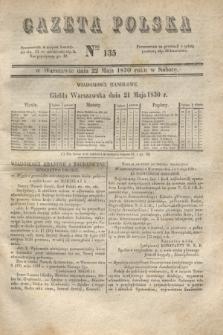 Gazeta Polska. 1830, Nro 135 (22 maja)