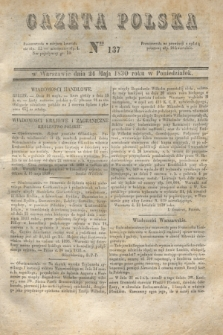 Gazeta Polska. 1830, Nro 137 (24 maja)