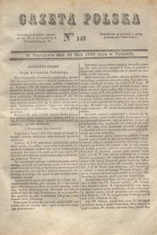 Gazeta Polska. 1830, Nro 143 (30 maja)