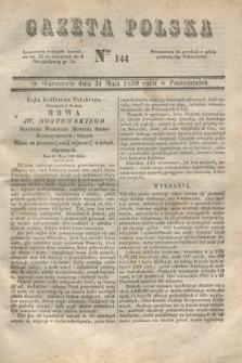 Gazeta Polska. 1830, Nro 144 (31 maja)