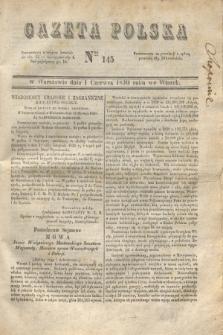 Gazeta Polska. 1830, Nro 145 (1 czerwca)