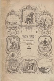 Opiekun Domowy : pismo tygodniowe obrazkowe, poświęcone rodzinom Polskim. Spis Przedmiotów zamieszczonych w tomie czwartym z 1868 roku Opiekuna Domowego