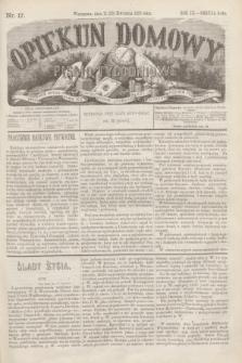 Opiekun Domowy : pismo tygodniowe sprawom wychowania, rzeczom społecznym, literaturze i sztukom pięknym poświęcone. R.9, Seryja 3, nr 17 (23 kwietnia 1873)