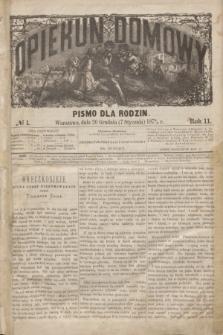 Opiekun Domowy : pismo dla rodzin. R.11, № 1 (7 stycznia 1875)