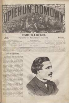 Opiekun Domowy : pismo dla rodzin. R.11, № 2 (14 stycznia 1875)