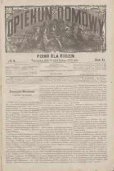 Opiekun Domowy : pismo dla rodzin. R.11, № 8 (25 lutego 1875)