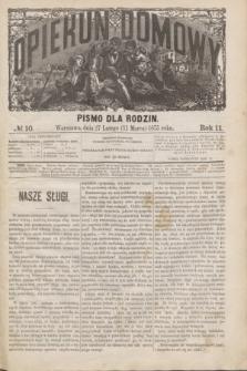 Opiekun Domowy : pismo dla rodzin. R.11, № 10 (11 marca 1875)