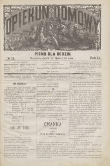 Opiekun Domowy : pismo dla rodzin. R.11, № 11 (18 marca 1875)