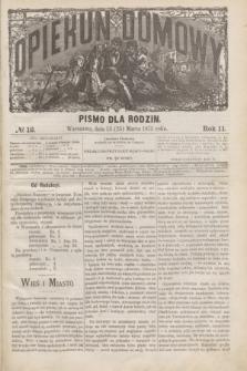 Opiekun Domowy : pismo dla rodzin. R.11, № 12 (25 marca 1875)