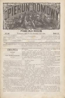Opiekun Domowy : pismo dla rodzin. R.11, № 16 (22 kwietnia 1875)