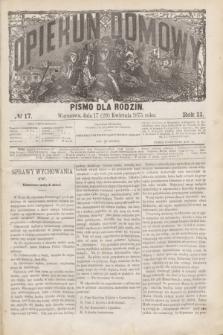 Opiekun Domowy : pismo dla rodzin. R.11, № 17 (29 kwietnia 1875)