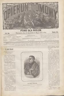 Opiekun Domowy : pismo dla rodzin. R.11, № 18 (6 maja 1875)
