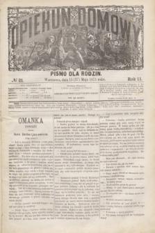 Opiekun Domowy : pismo dla rodzin. R.11, № 21 (27 maja 1875)