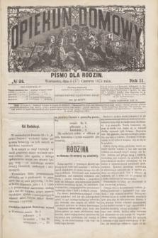Opiekun Domowy : pismo dla rodzin. R.11, № 24 (17 czerwca 1875)