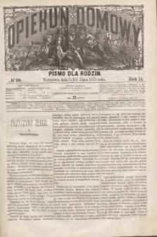 Opiekun Domowy : pismo dla rodzin. R.11, № 28 (15 lipca 1875)